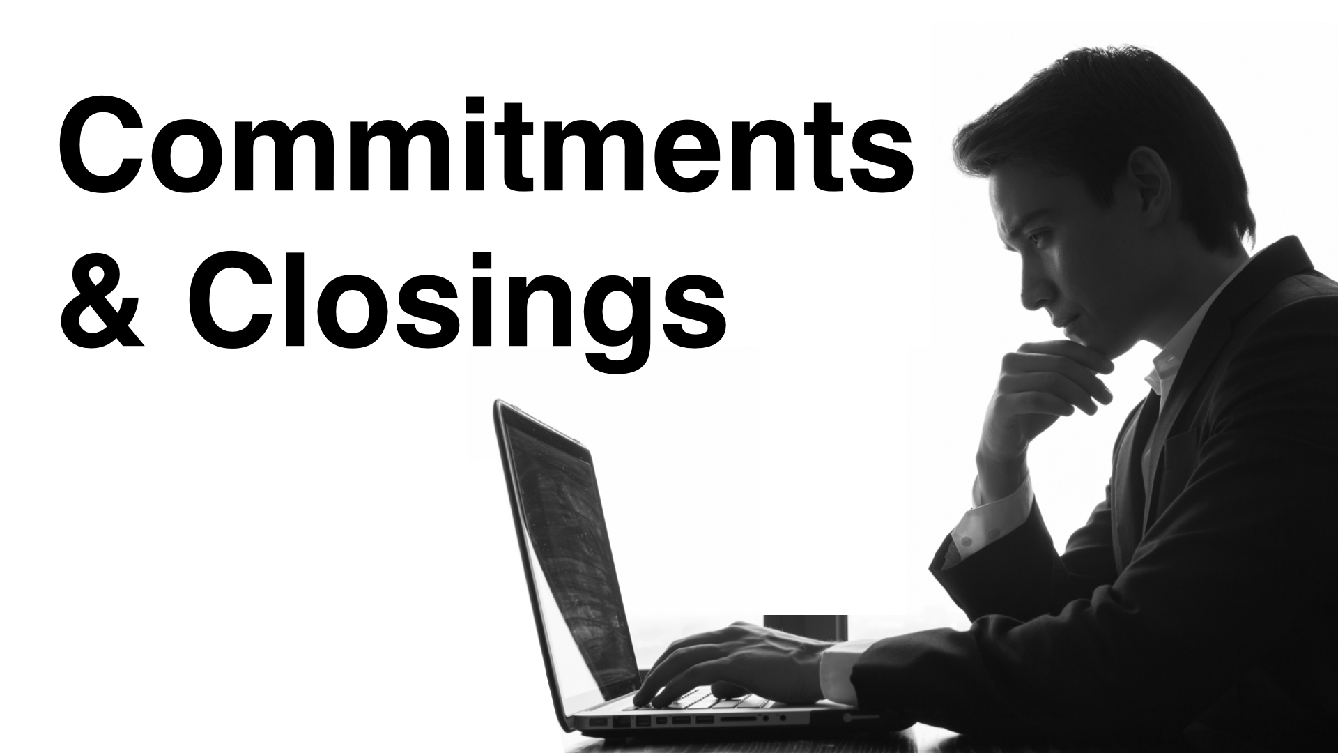 An Insightful Description Of Commitments And Closings For The